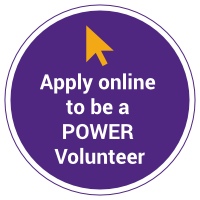 Apply online to be a POWER Volunteer