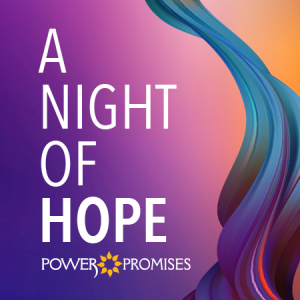 POWER Promises A Night of Hope